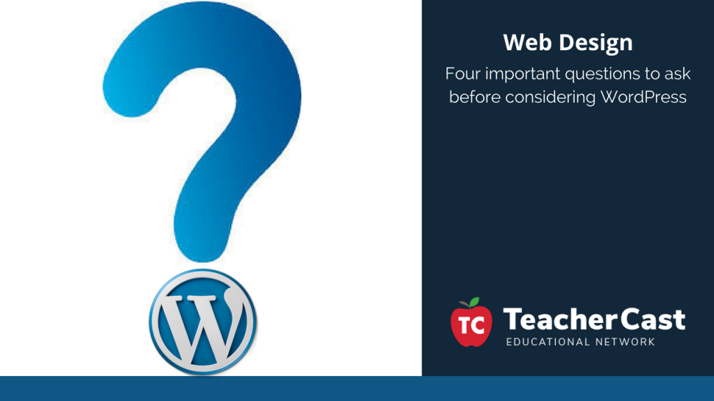 4 Important Questions to ask about wordPress