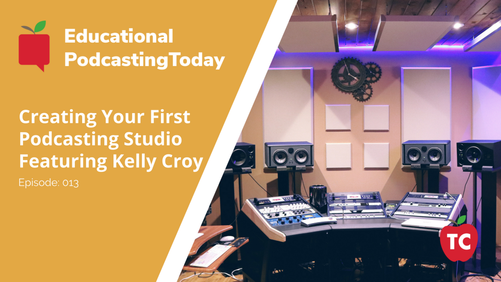 Creating Your First Podcasting Studio