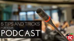 5 Podcasting Tips and Tricks