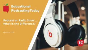 Podcasting vs Radio Show