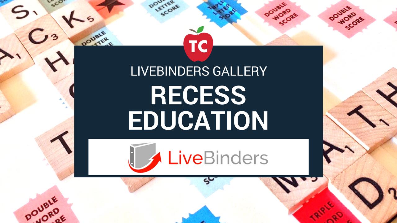 Recess Education Livebinders Gallery