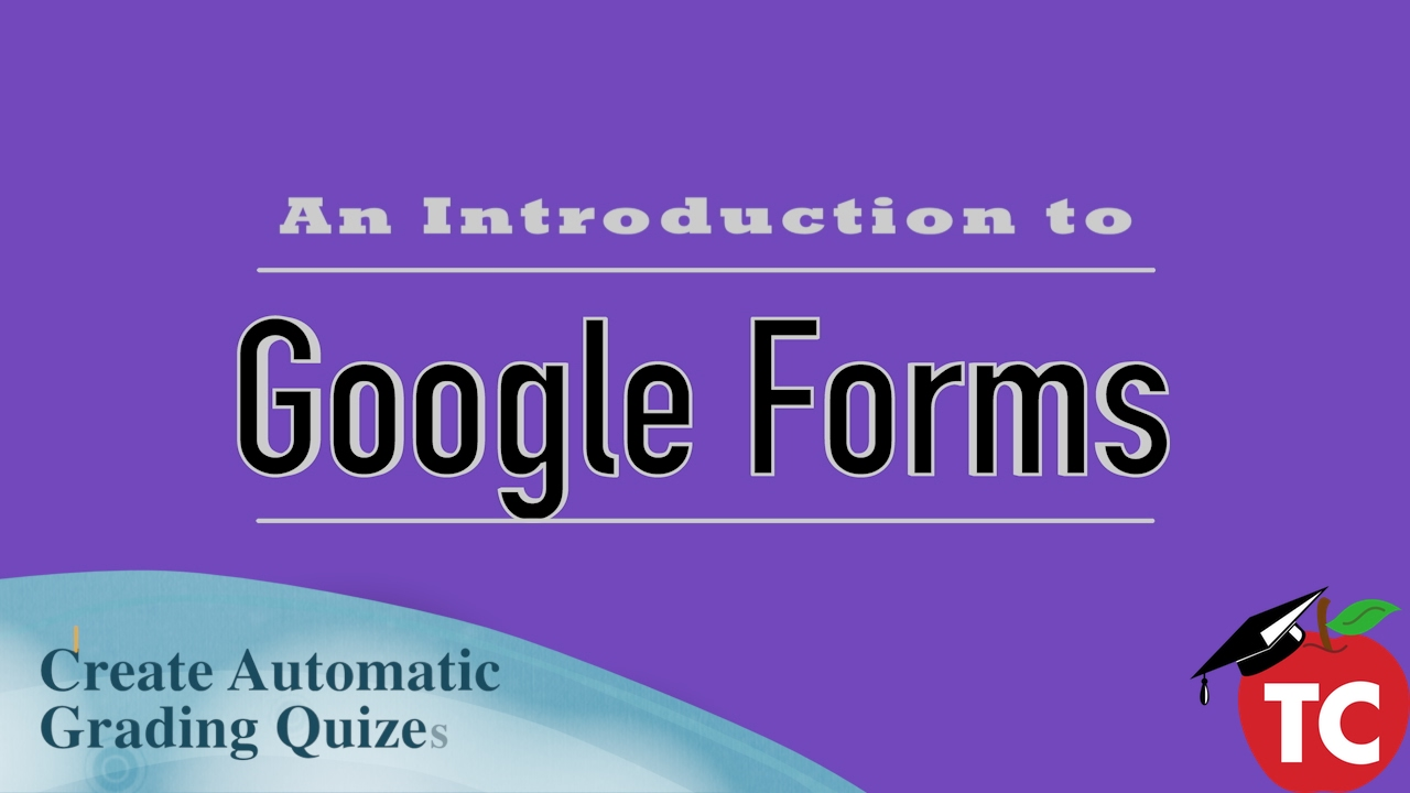 Learn How to Create Self Graded Quizzes in Google Forms · The TeacherCast  Educational Network