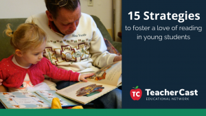 15 Tips to get students interested in reading - TeacherCast Guest Blog