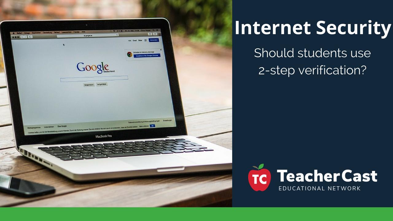 2-step verification - TeacherCast Blog