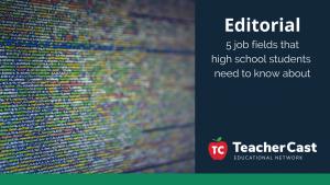 5 Career Options for High School Students - TeacherCast Guest Blog