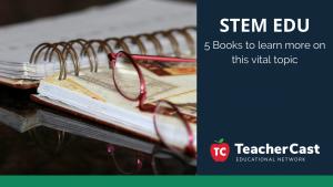 5 STEM Books - TeacherCast Guest Blog