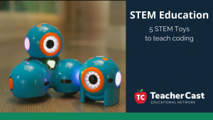 5 STEM Toys to teach coding - TeacherCast Guest Blog