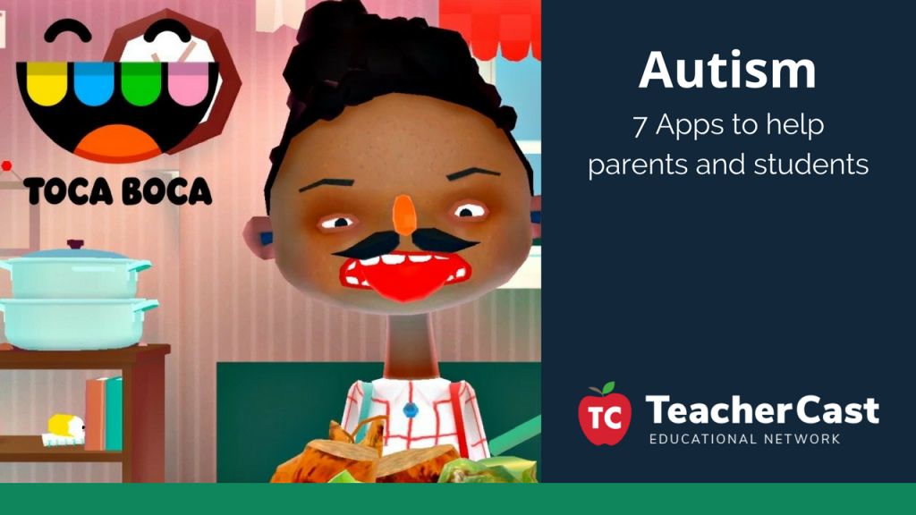7 Apps for Autism - TeacherCast Guest Blog