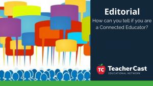 Are You a Connected Educator - TeacherCast Blog
