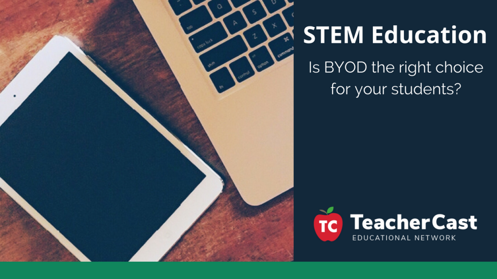 BYOD in the STEM Classroom - TeacherCast Guest Blog