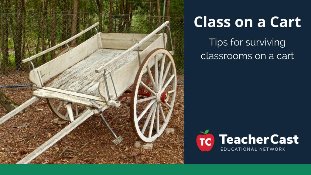 Classrooms on a Cart - TeacherCast Guest Blog