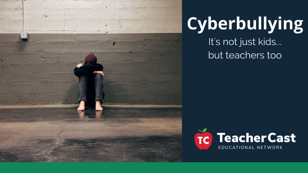Cyberbullying - TeacherCast Guest Blog