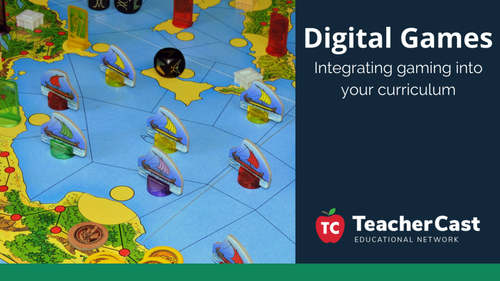 Digital Games in the Teaching Process - TeacherCast Guest Blog