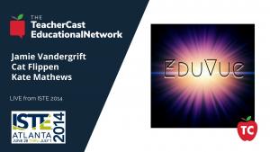 EduVue - ISTE 2014