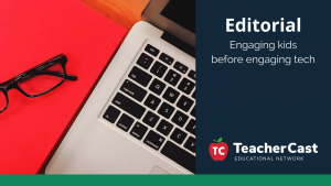 Engaging Students without Technology - TeacherCast Guest Blog