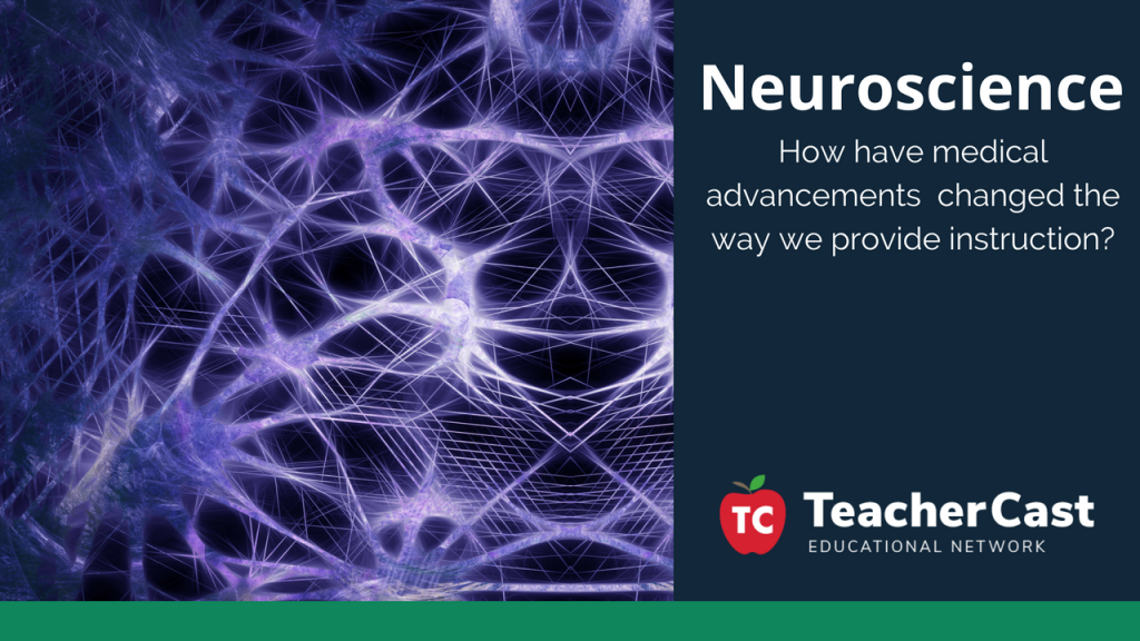Has Neuroscience changed teaching TeacherCast Guest Blog