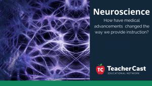 Has Neuroscience changed teaching TeacherCast Guest Blog