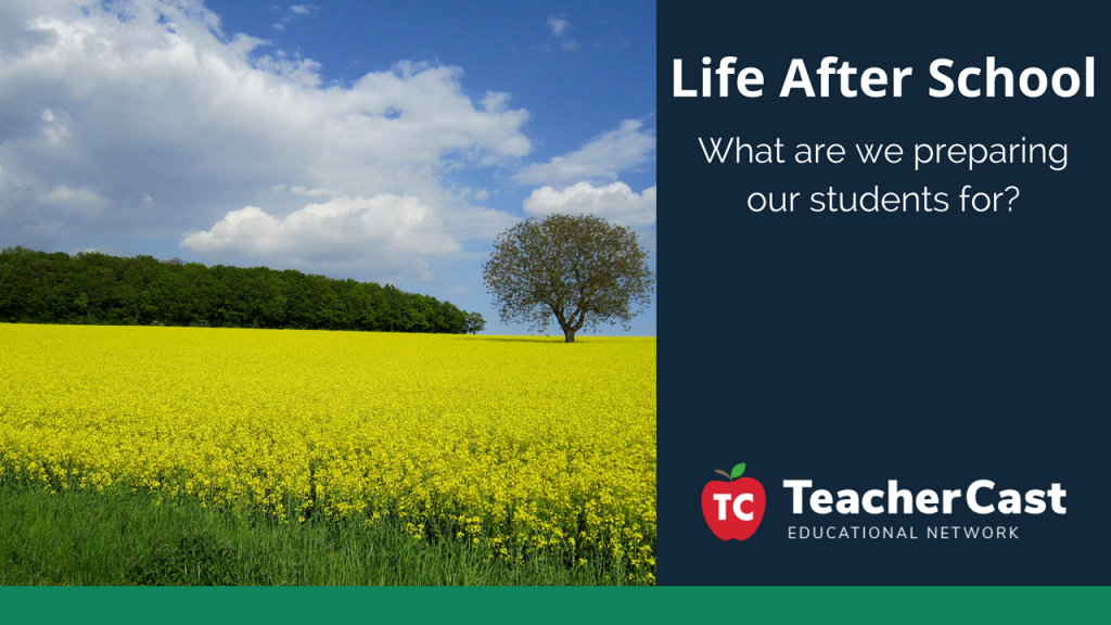 Life after school - TeacherCast Guest Blog