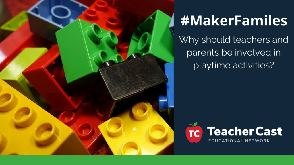 Maker Families - TeacherCast Blog Post