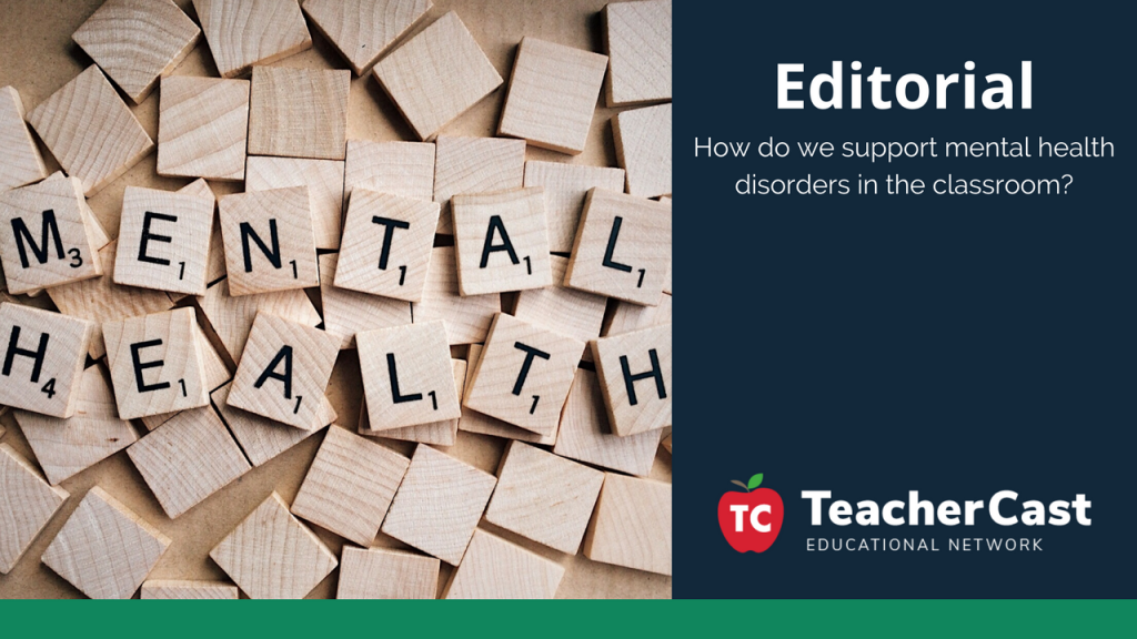 Mental Health Disorders - TeacherCast Guest Blog