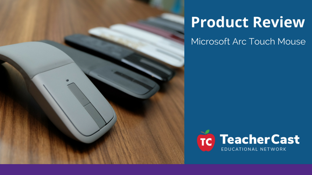 fe4d4b816bb Microsoft Arc Touch Mouse: An Educators Product Review