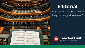 Music Education - TeacherCast Guest Blog