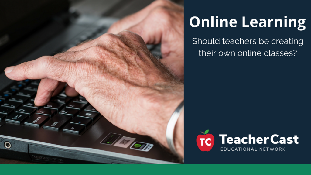 Online Learning Classes - TeacherCast Guest Blog