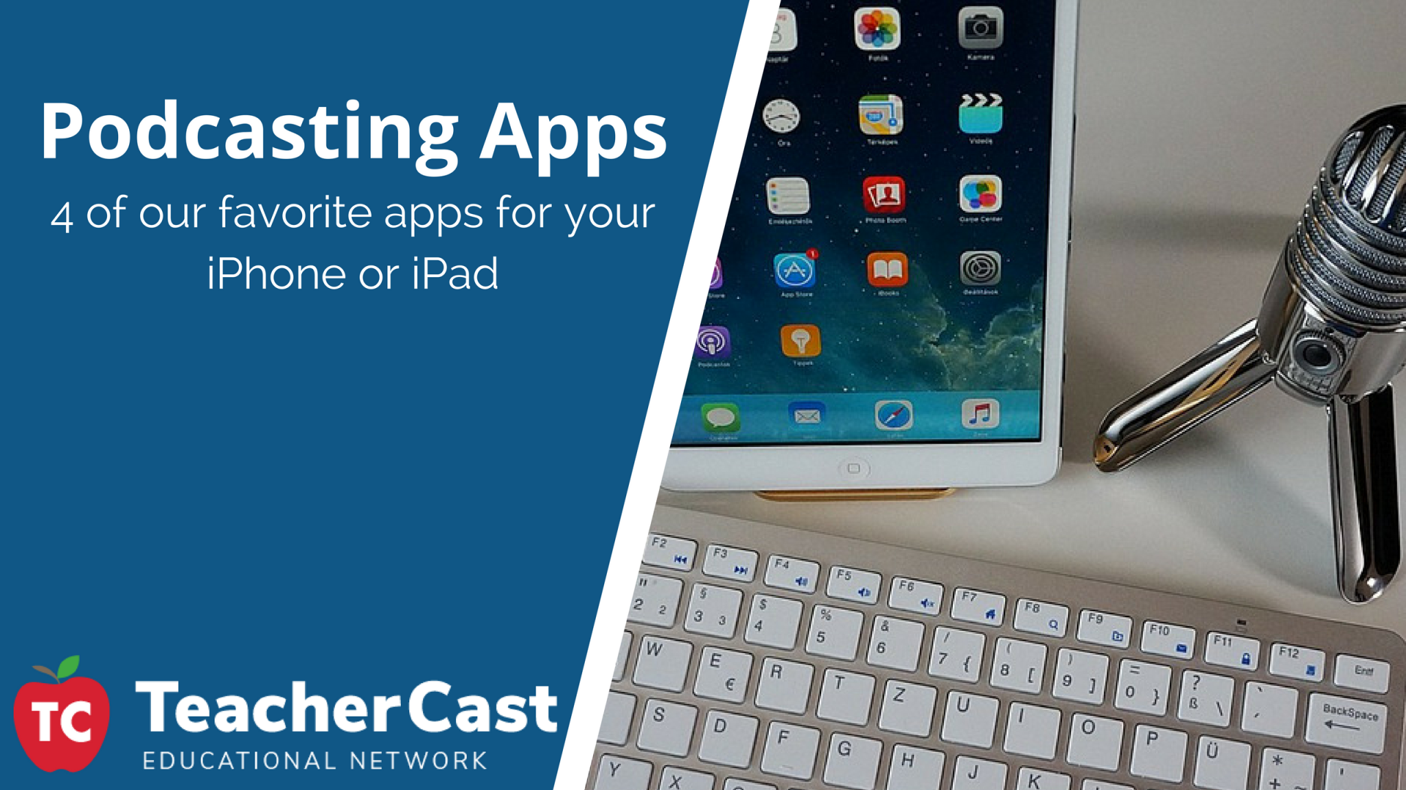 Podcasting Apps for iPhone and iPad - Educational Podcasting Today Blog