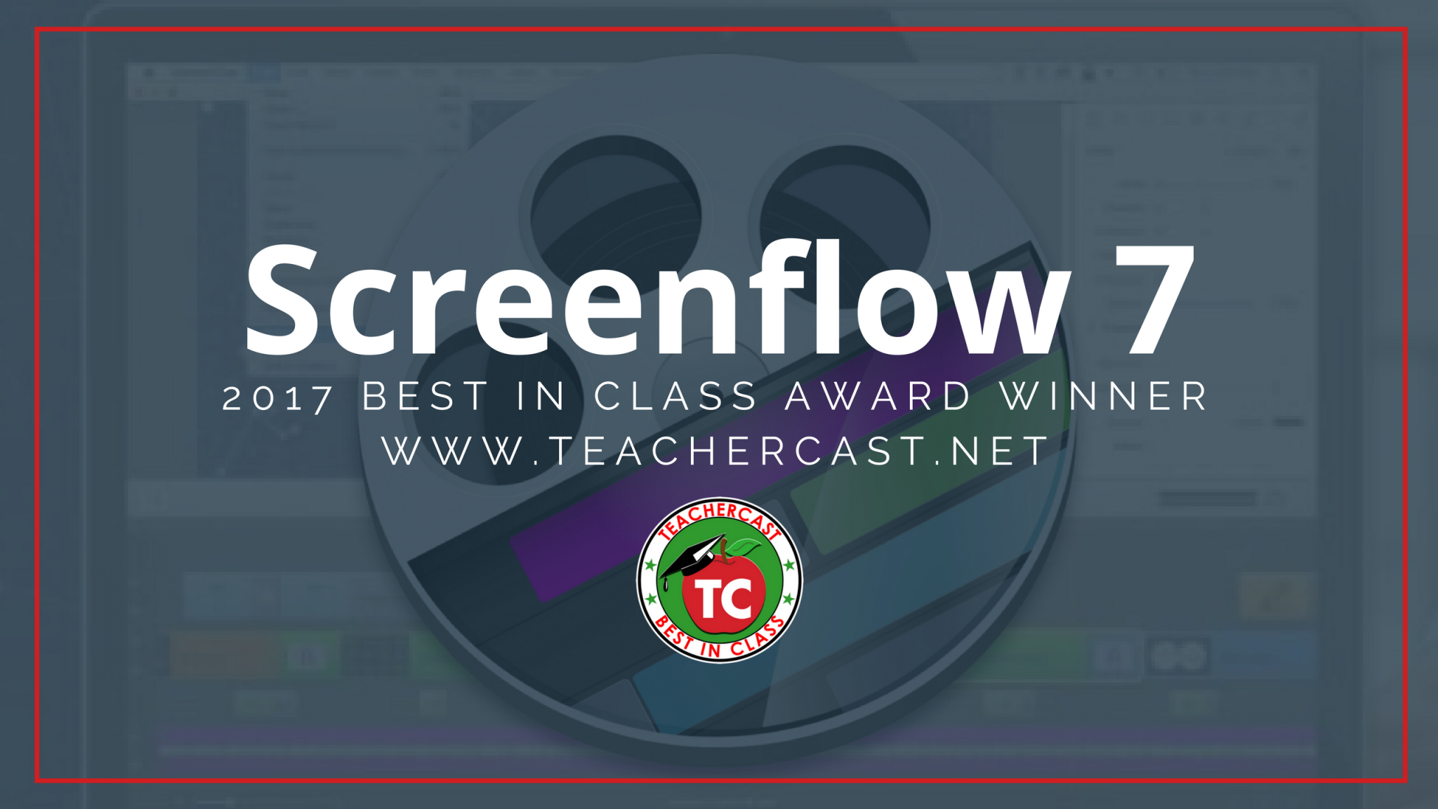Screenflow: TeacherCast Best in Class Award