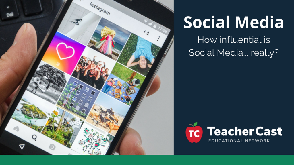 Social Media Influences - TeacherCast Guest Blog