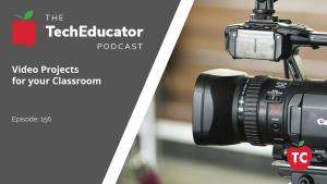 Video Projects for the Classroom
