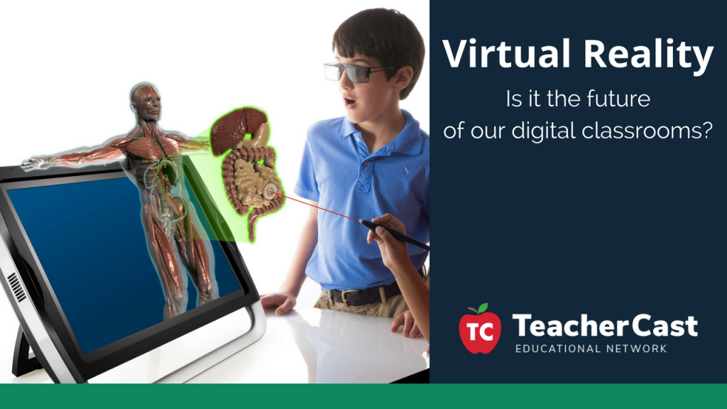 Virtual Reality in our Classrooms - TeacherCast Guest Blog