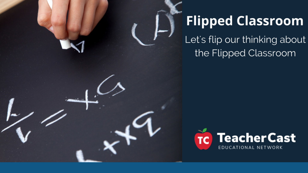 What is a Flipped Classroom - TeacherCast Blog