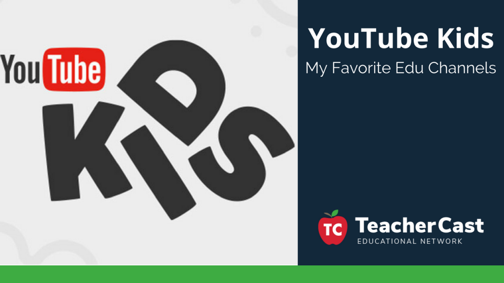 YouTube Kids: Favorite Channels - TeacherCast Blog
