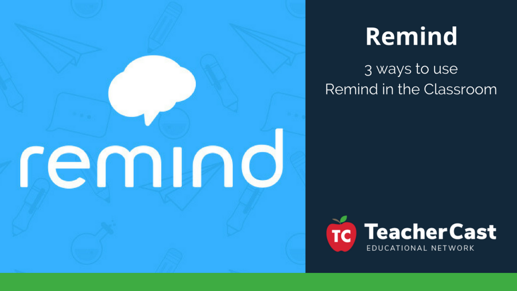 3 Out of the Box ways to use Remind in the Classroom