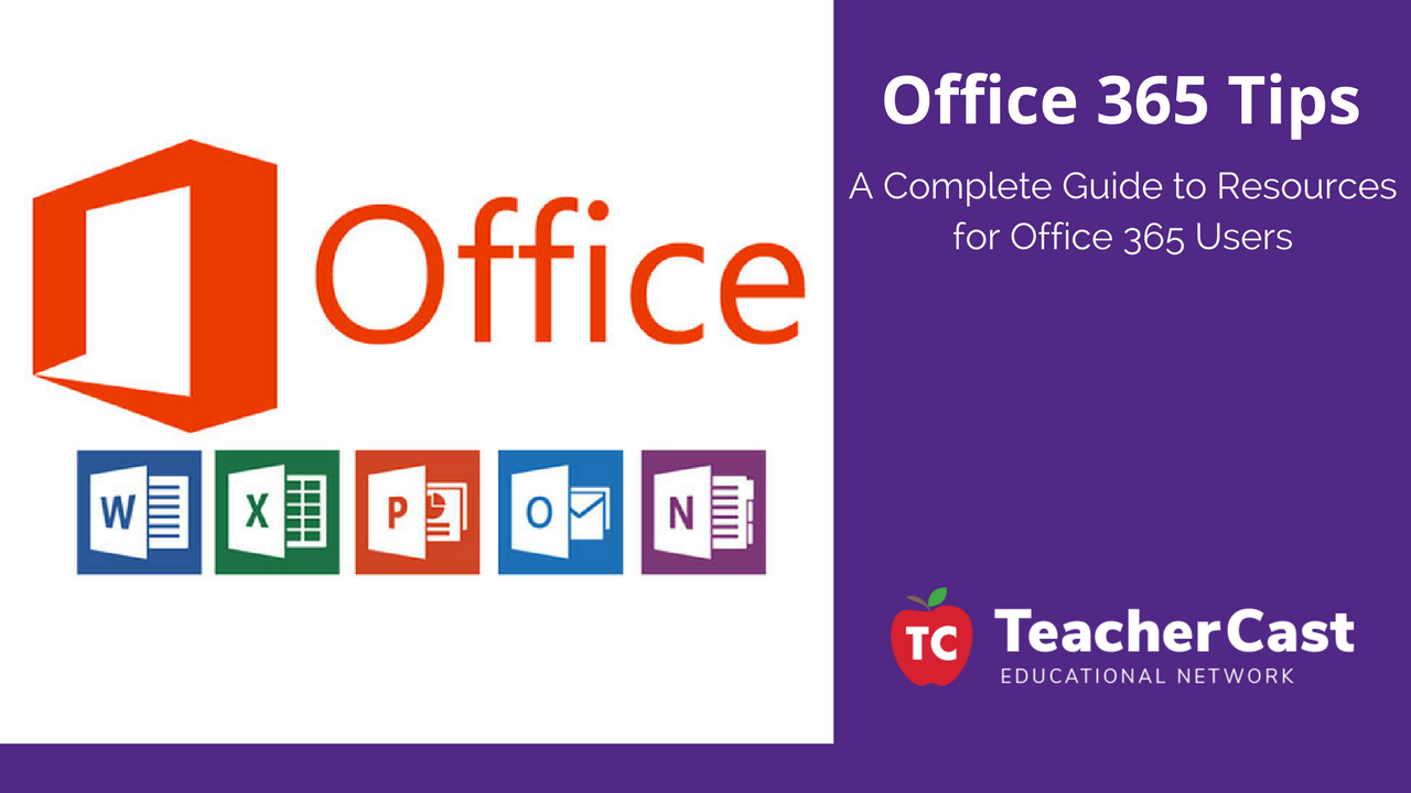A Complete Guide to Resources for Office 365 Users