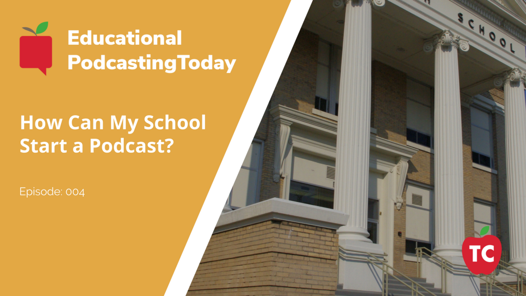 Creating a Podcast for your School District