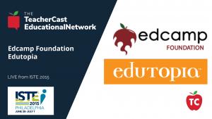 Edcamp Foundation Edutopia