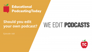 Editing your own podcast