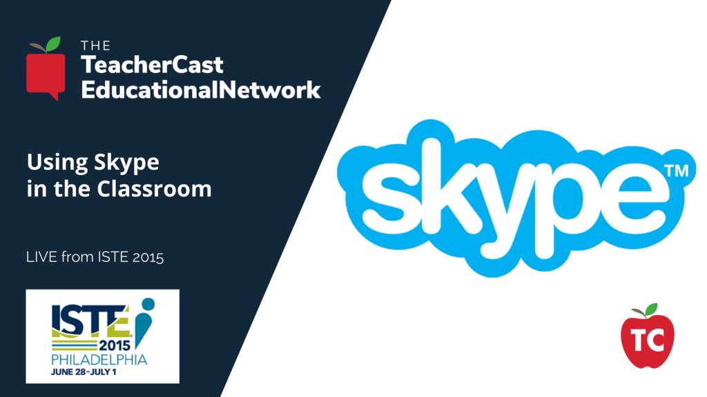 Skype in the Classroom - ISTE 2015