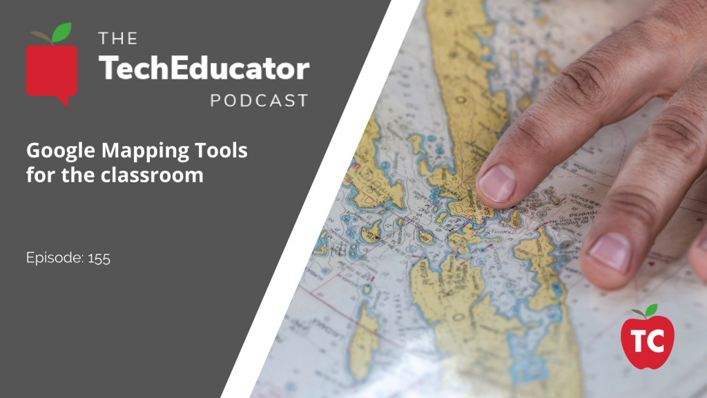 Google Mapping Tools for the Classroom