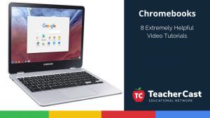 8 Chromebook Videos