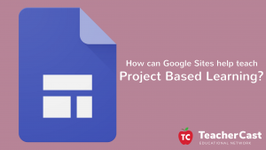 Workshop: Using Google Sites for Project Based Learning