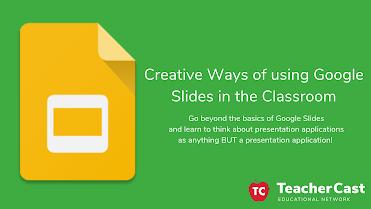 Creative Ways of using Google Slides