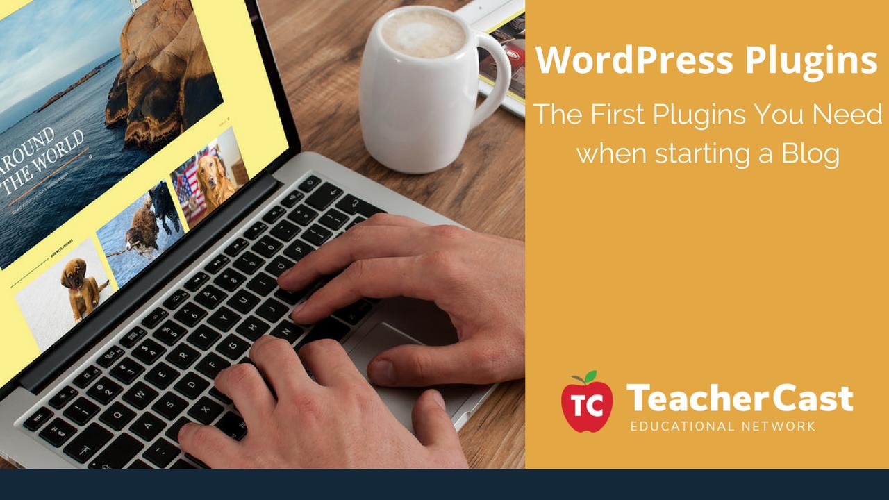 First Plugins to Start a Blog