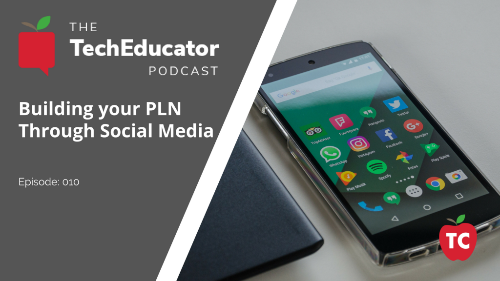 Building your PLN Through Social Media