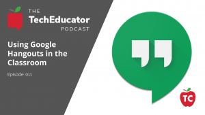 Google Hangouts in the Classroom
