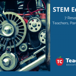 7 Great STEM Resources for Educators, Parents & Students