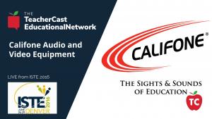 Califone - ISTE 2016