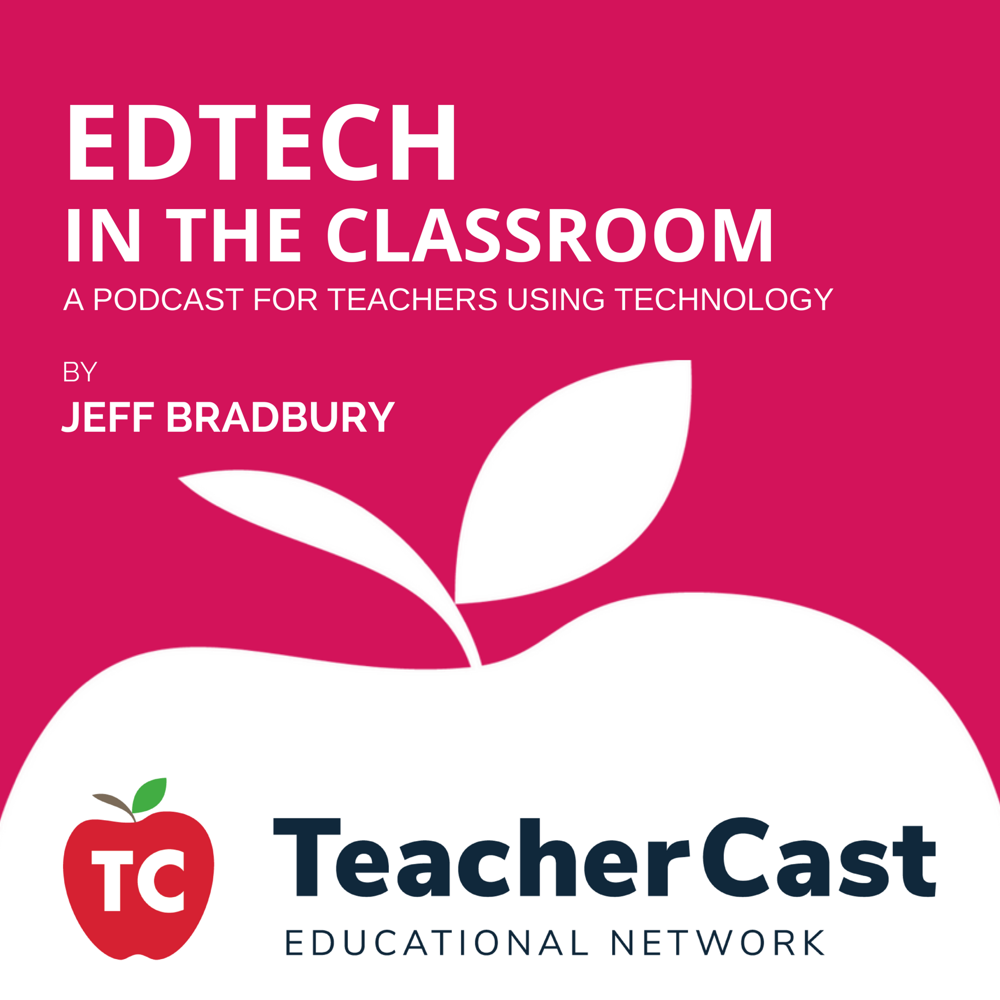 Edtech in the Classroom – The TeacherCast Educational Network